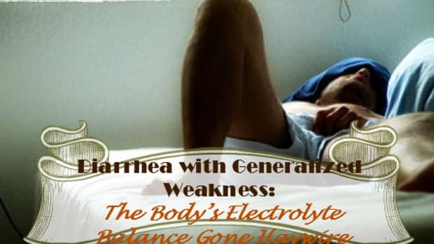 diarrhea-with-generalized-weakness-bodys-electrolyte-balance-gone-haywire