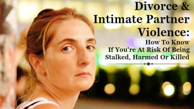 divorce-and-intimate-partner-violence-how-to-know-if-youre-at-risk-of-being-stalked-harmed-or-killed
