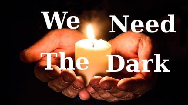 we-need-the-dark