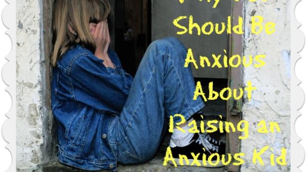10-ways-to-avoid-raising-an-anxious-child