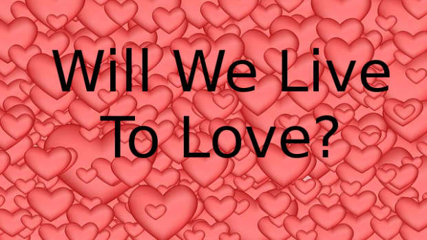 will-we-live-to-love