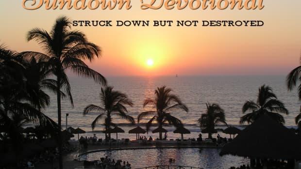 sundown-devotional-struck-down-but-not-destroyed