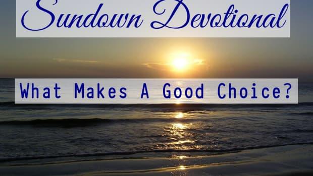 sundown-devotional-what-makes-a-good-choice