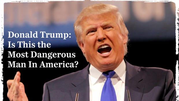 donald-trump-the-most-dangerous-man-in-america