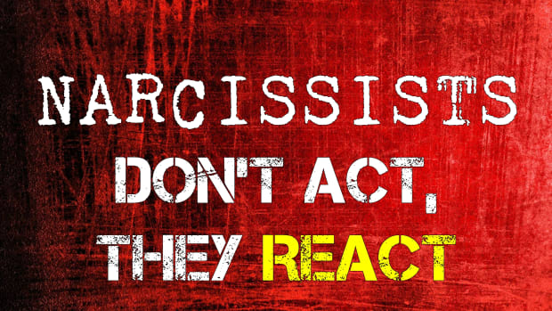narcissists-do-not-act-they-react