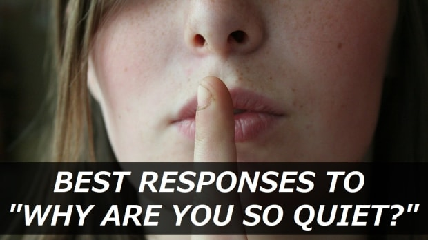 best-responses-to-why-are-you-so-quiet