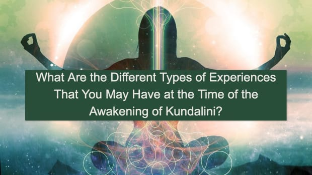 what-are-the-different-types-of-experiences-that-you-may-have-at-the-time-of-awakening-of-kundalini