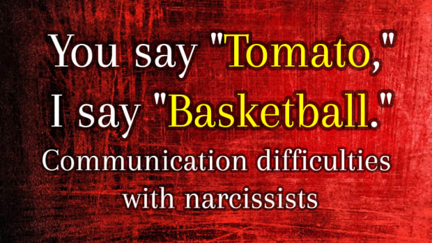 you-say-tomato-i-say-basketball-communication-difficulties-with-narcissists