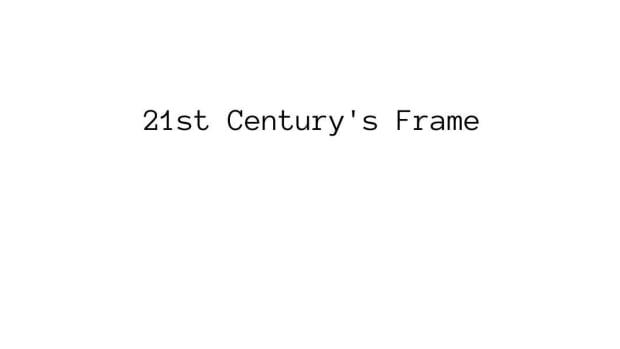 174th-article-21st-centurys-frame