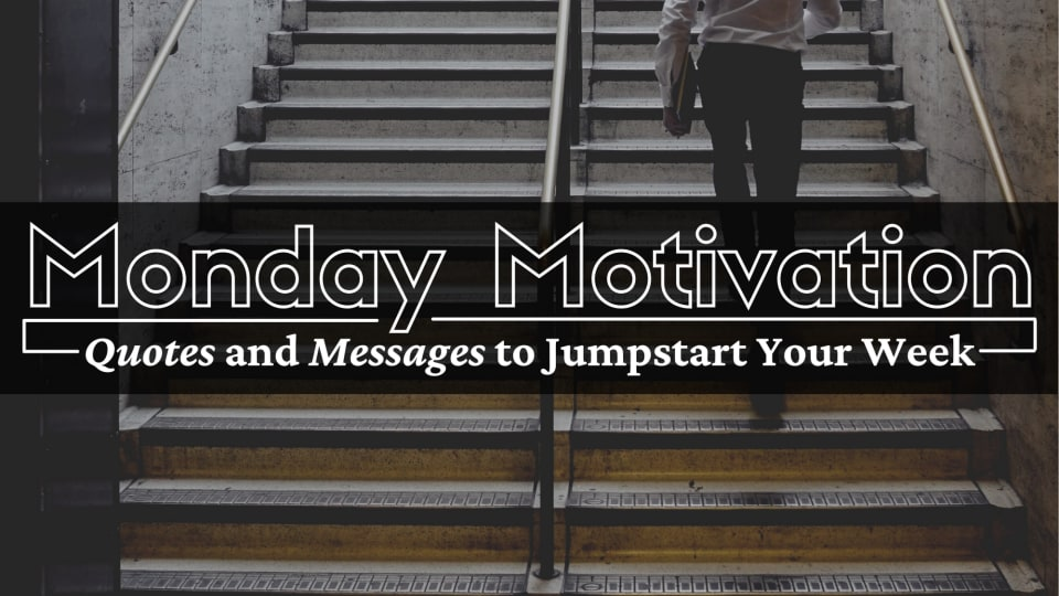 52 Positive Messages and Quotes for Monday Morning