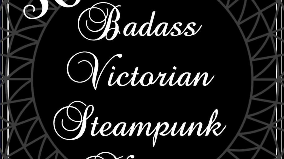 300 Badass Victorian Steampunk Names Hobbylark