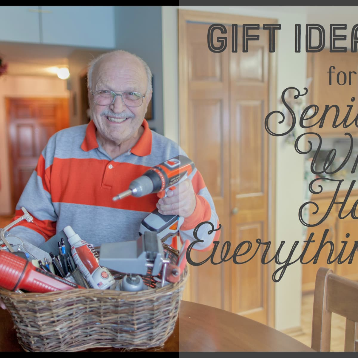 Original Gift Ideas for Seniors Who Don't Want Anything - Holidappy