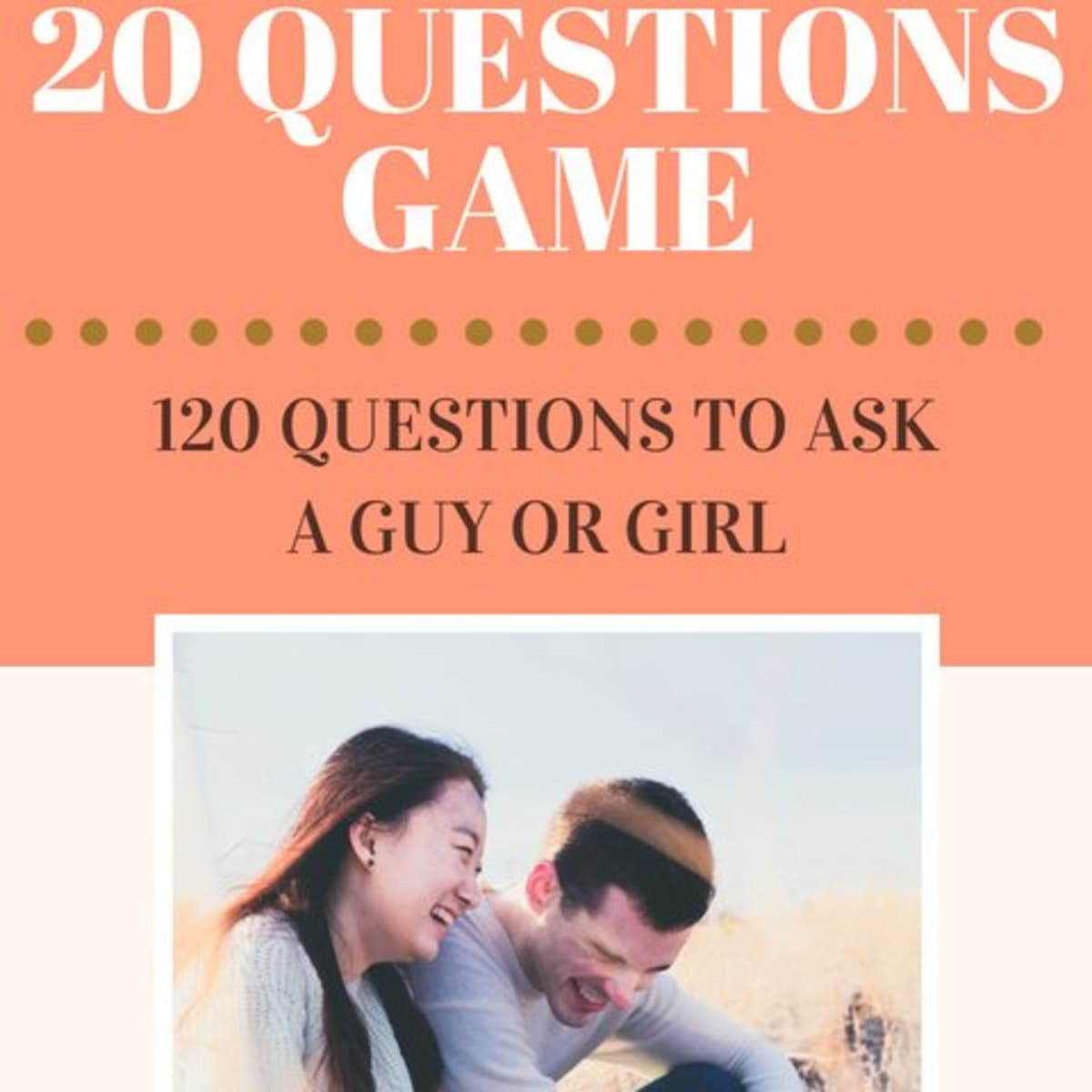 Are good 21 questions to ask a girl