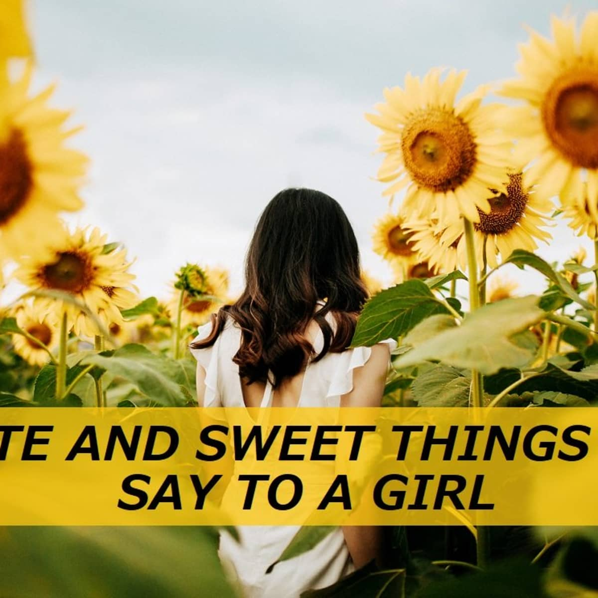 Top 10 sweet things to tell a girl