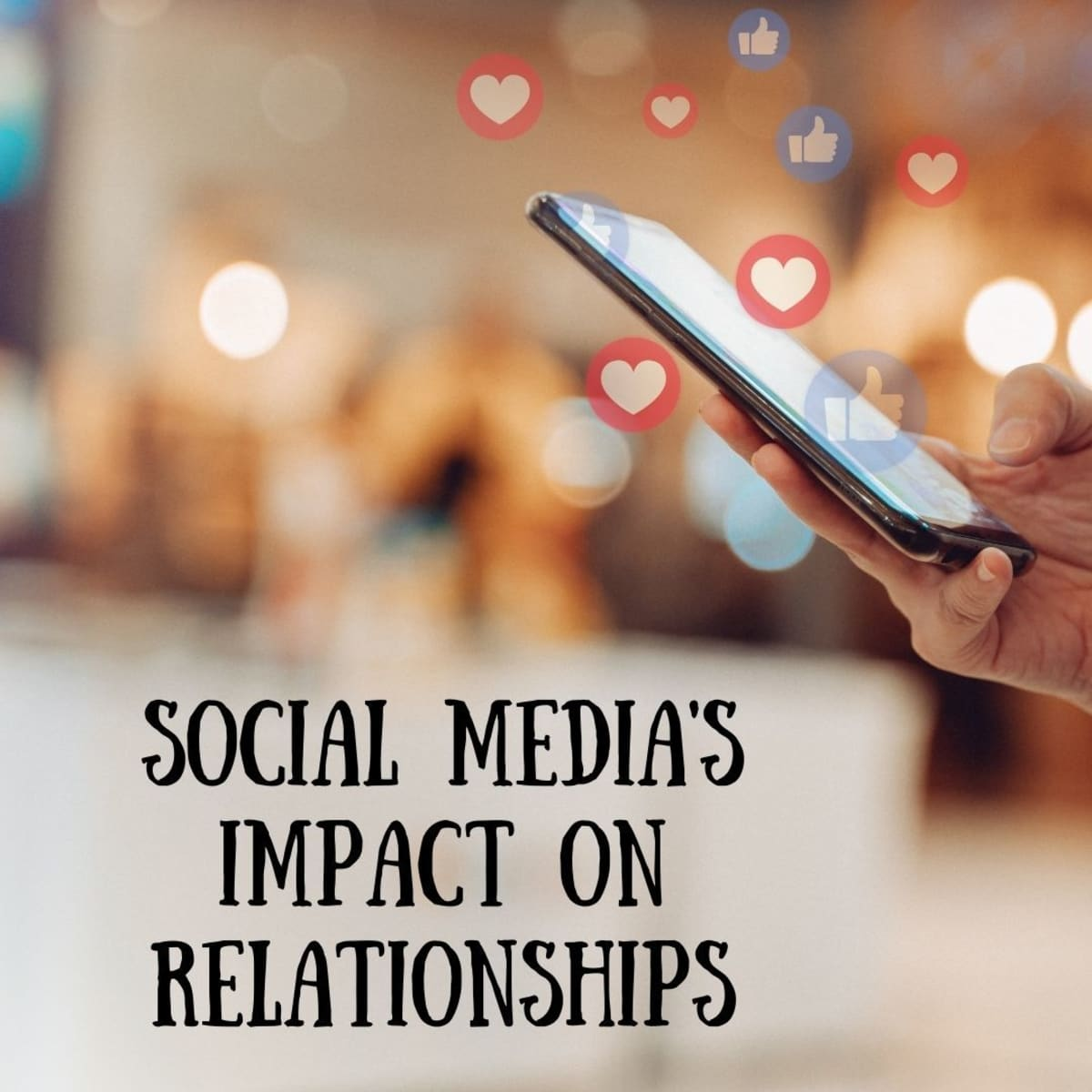 On effects relationships networking social Social Media
