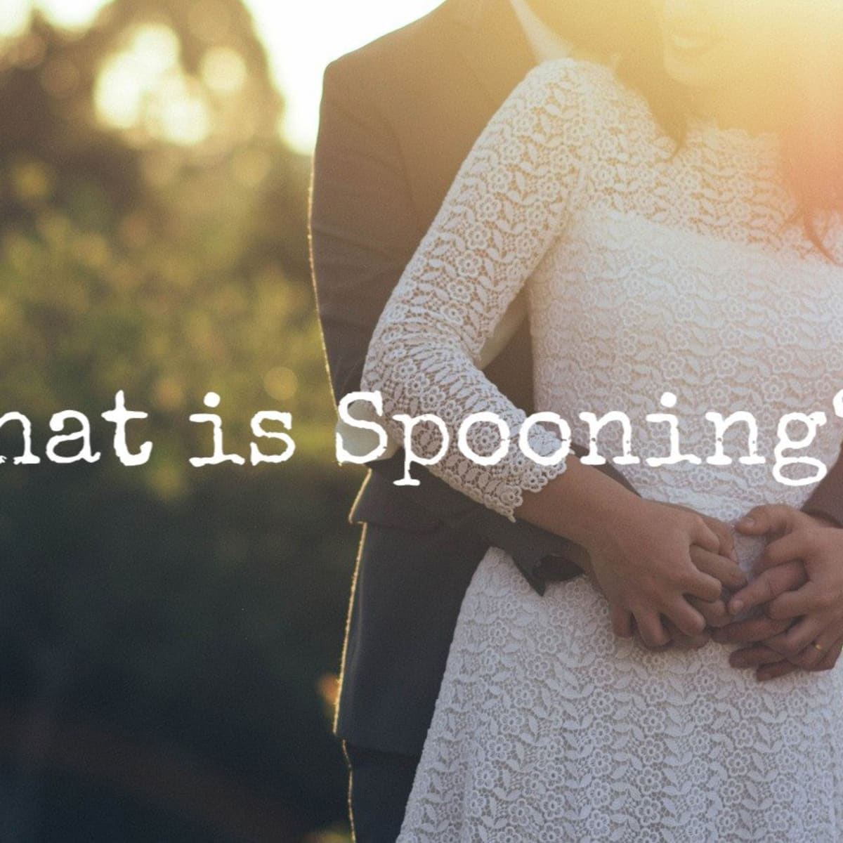What does spooning someone mean