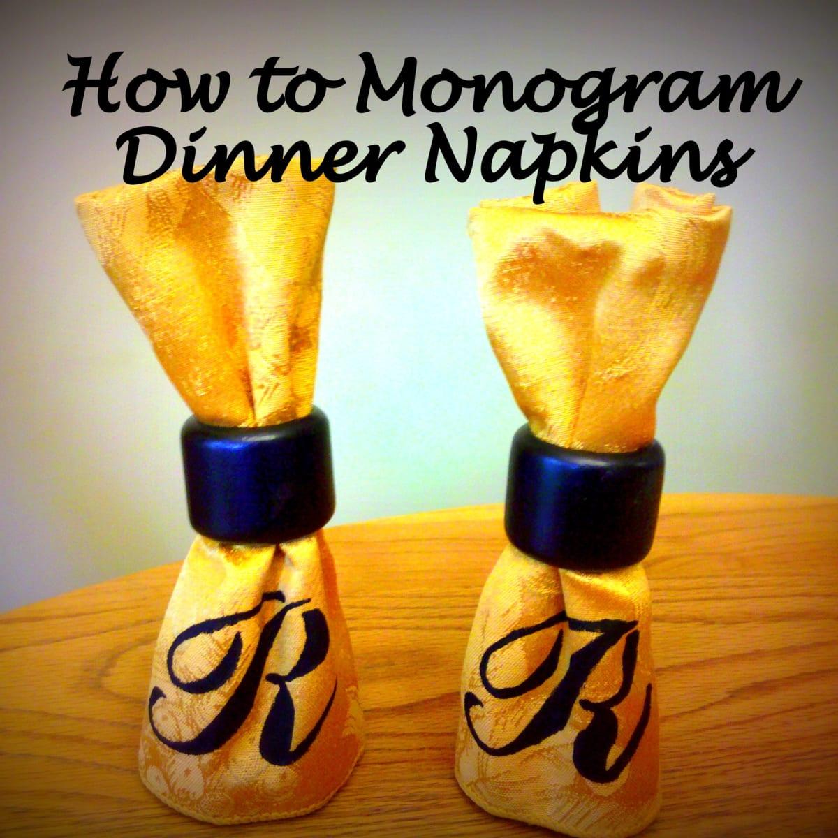 How To Monogram Cloth Dinner Napkins Feltmagnet Crafts