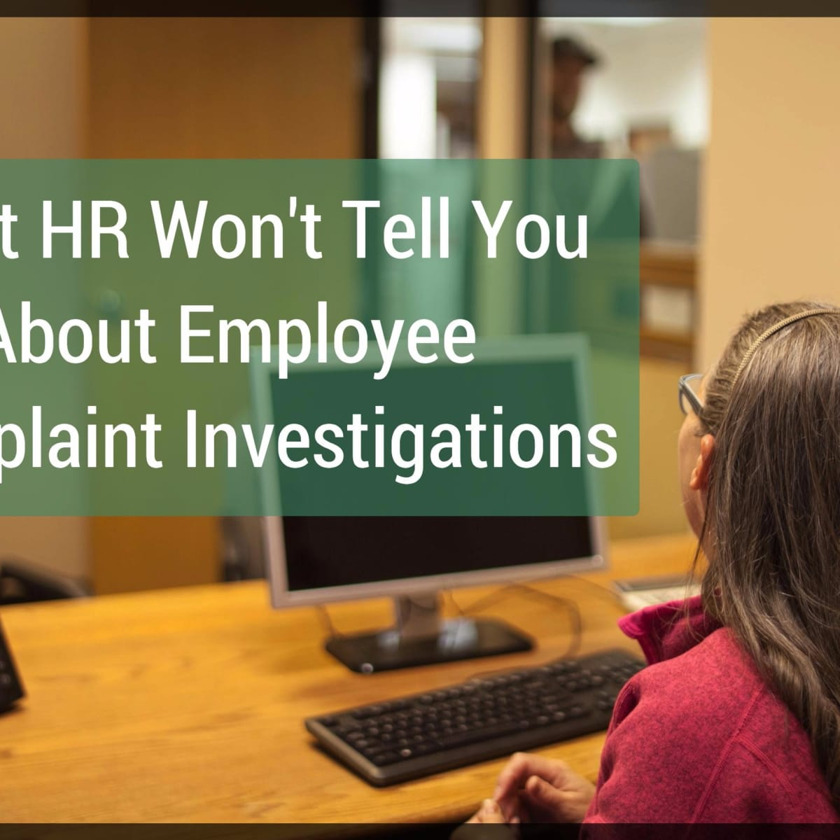 Employee Complaint Investigations What Human Resources Won T Tell You Toughnickel Money
