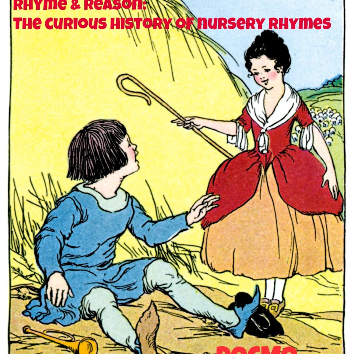 Curious Origins Of Nursery Rhymes Sing A Song Of Sixpence Owlcation Education