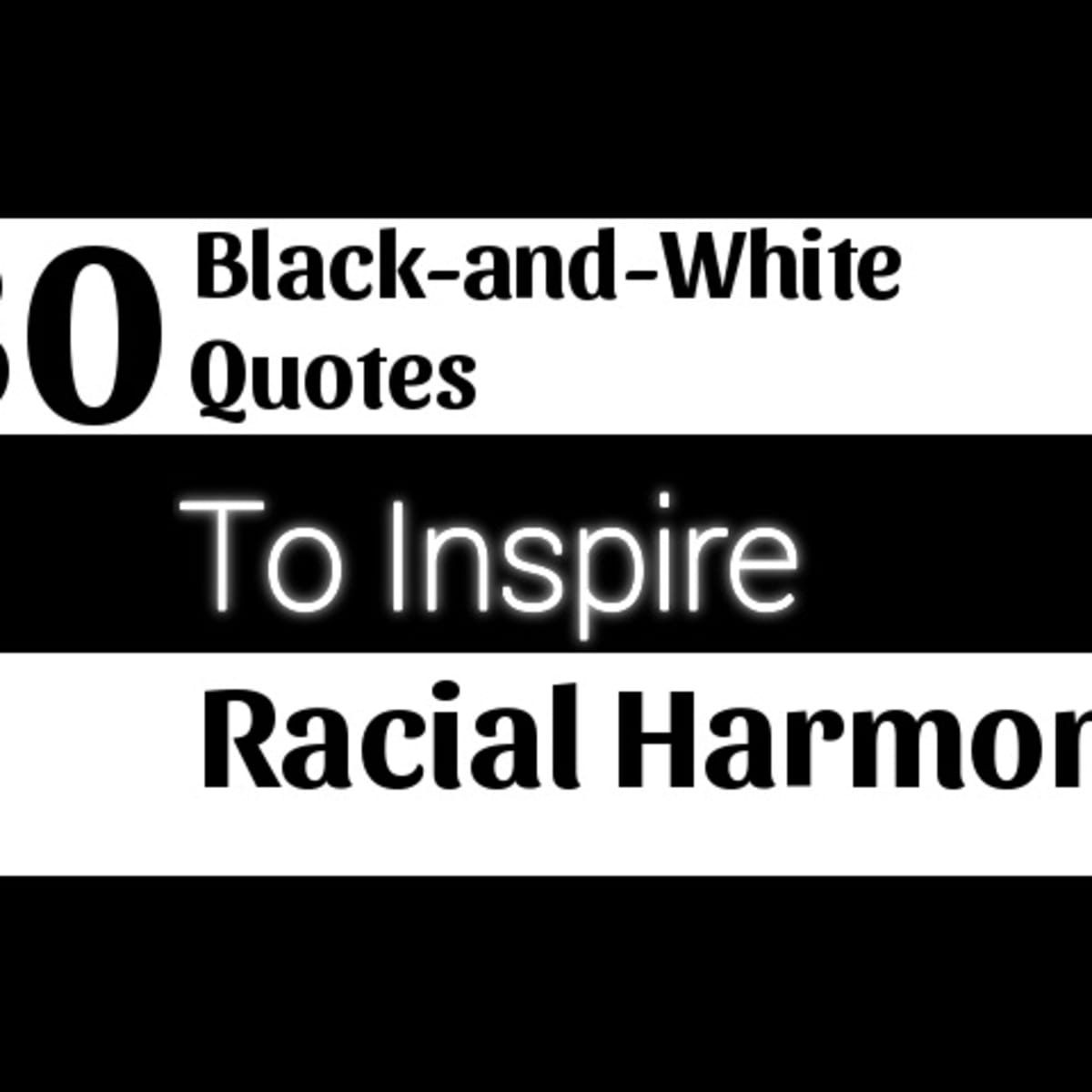 30 Black And White Quotes To Inspire Racial Harmony Holidappy Celebrations