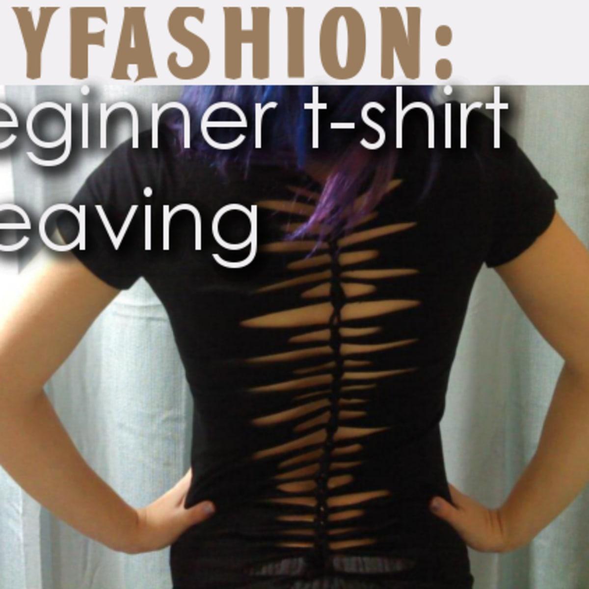 Diy Fashion Beginner T Shirt Weaving Bellatory Fashion And Beauty