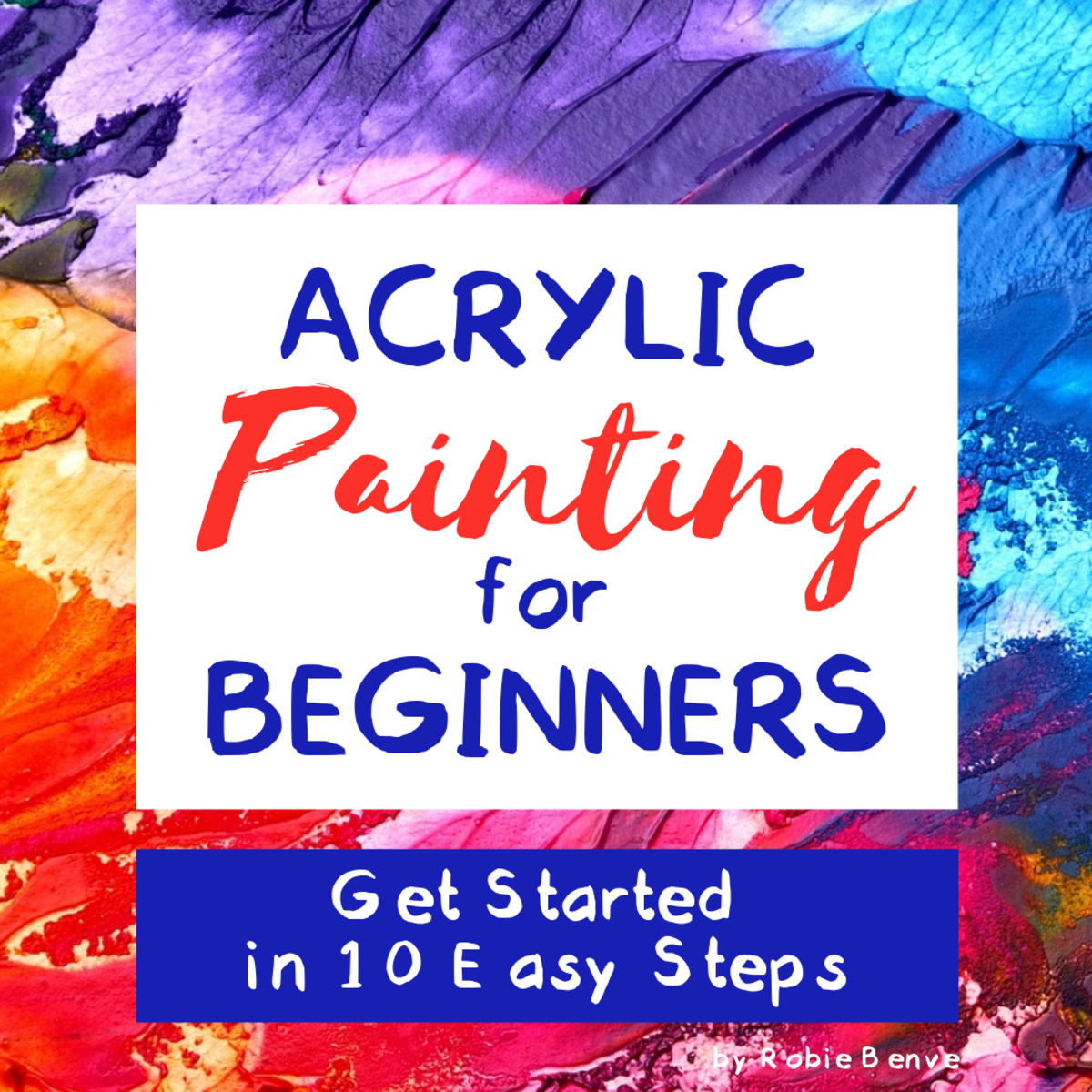 Acrylic Painting For Beginners Getting Started In 10 Easy Steps Feltmagnet Crafts