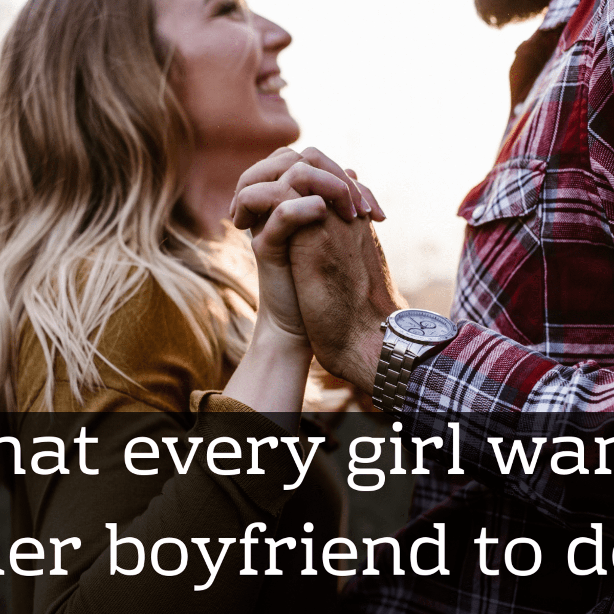 What do you want in a boyfriend