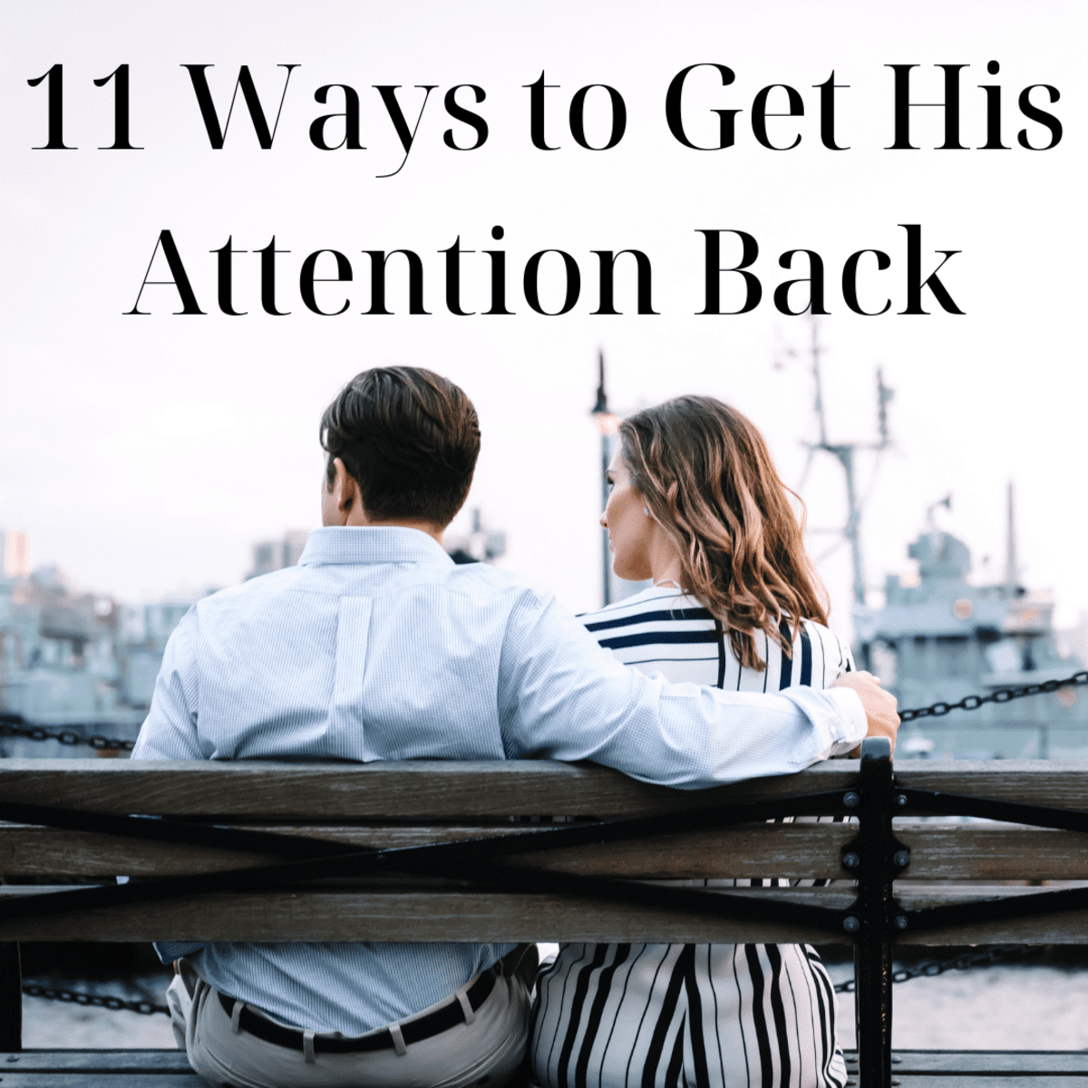 Boyfriend i attention from my want more 9 Signs