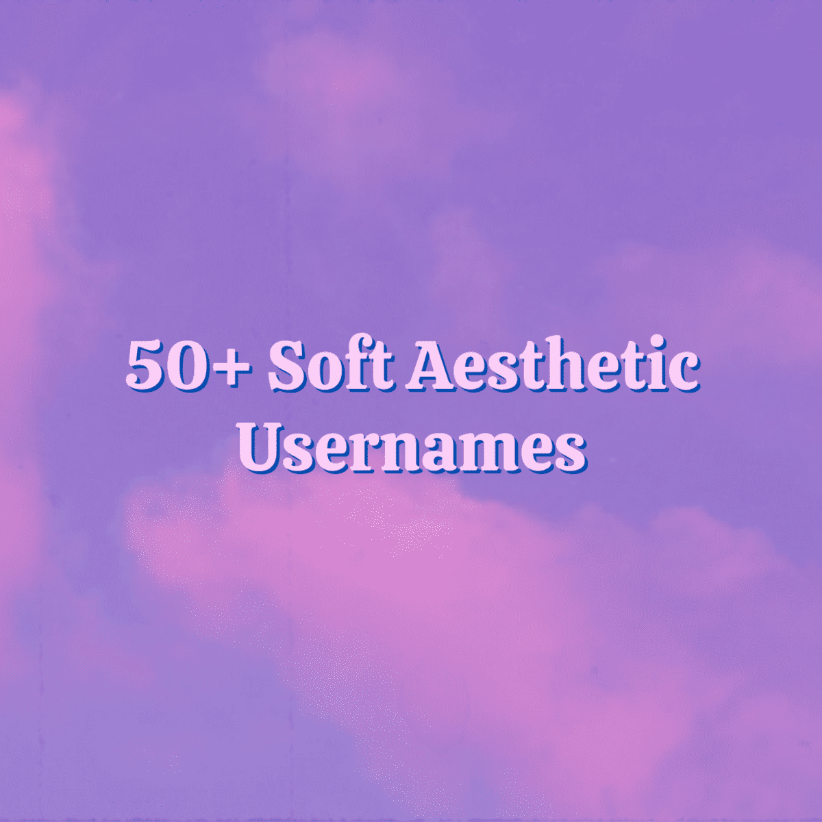 20+ Soft Aesthetic Usernames The Ultimate List   TurboFuture