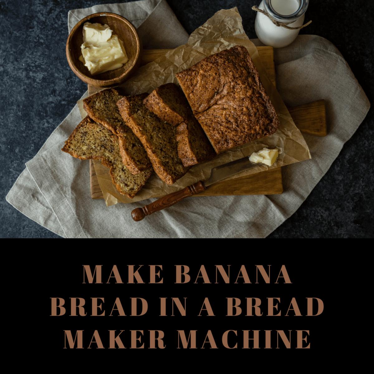 Banana Bread Recipe For Bread Maker