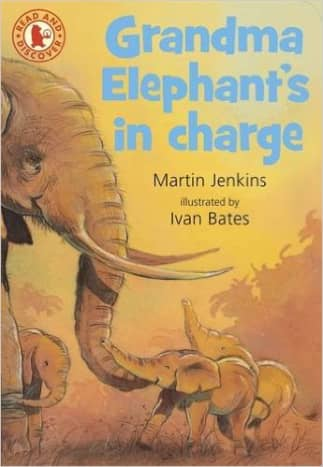 Grandma Elephant's in Charge by Martin Jenkins - All images are from amazon.com