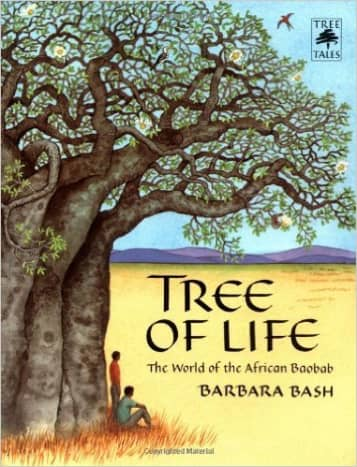 Tree of Life: The World of the African Baobab (Tree Tales) by Barbara Bash - Image credit: amazon.com