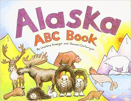 Alaska ABC Book (PAWS IV) by Charlene Kreeger and Shannon Cartwright - All images are from amazon.com.