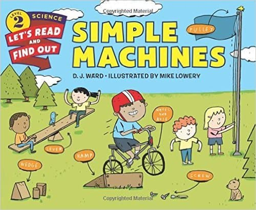 Simple Machines (Let's-Read-and-Find-Out Science 2) by D. J. Ward - Image credit: amazon.com