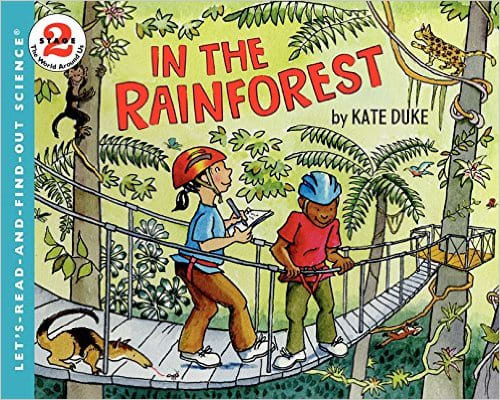 In the Rainforest (Let's-Read-and-Find-Out Science 2) by Kate Duke - Images are from amazon.com.