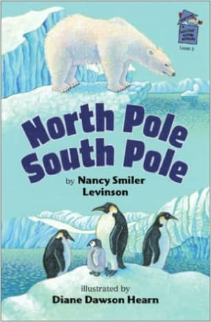 North Pole, South Pole (A Holiday House Reader, Level 2) by Nancy Smiler Levinson