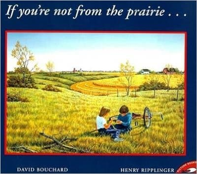 If You're Not From The Prairie by David Bouchard - Book images are from amazon.com.