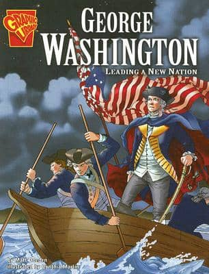 George Washington: Leading a New Nation (Graphic Biographies) by Matt Doeden - Images are from amazon.com