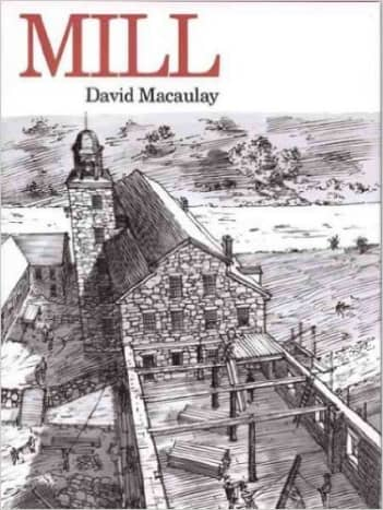Mill by David Macaulay (This image is from amazon.com.)