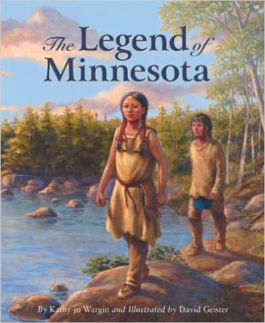 The Legend of Minnesota (Myths, Legends, Fairy and Folktales) by Kathy-jo Wargin - Book images are from amazon.com.