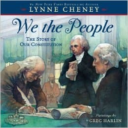We the People: The Story of Our Constitution by Lynne Cheney - All images are from amazon.com.