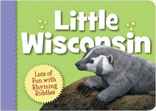 Little Wisconsin (Little State) Board book by Kathy-jo Wargin