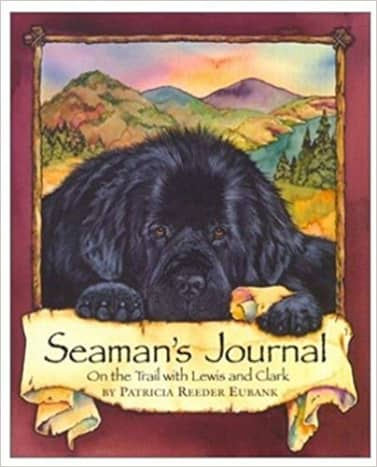 Seaman's Journal: On the Trail With Lewis and Clark by Patti Reeder Eubank - Book Images are from amazon .com.