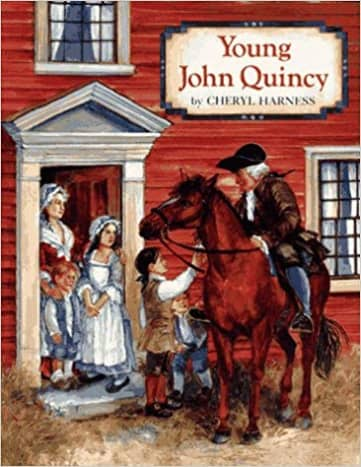 Young John Quincy by Cheryl Harness - Book images are from amazon .com.