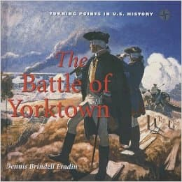 Battle of Yorktown (Turning Points in U.S. History) by Dennis Brindell Fradin