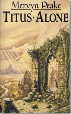 Titus Alone ( Book 3 of Gormenghast Trilogy)