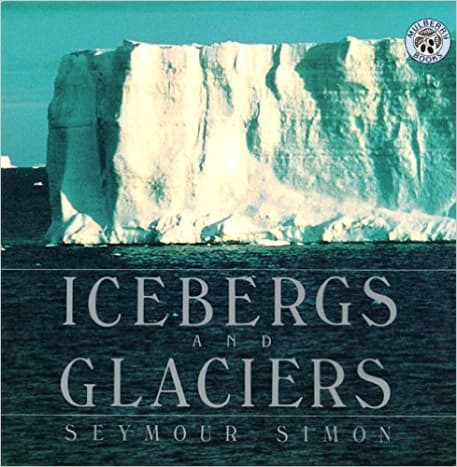 Icebergs and Glaciers by Seymour Simon - Image is from amazon.com