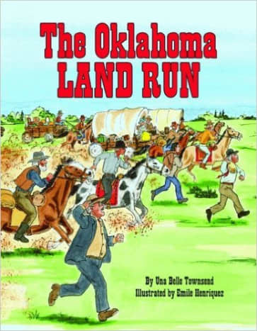 The Oklahoma Land Run by Una Belle Townsend - Images are from amazon.com unless otherwise noted.