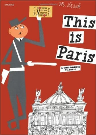 This is Paris by Miroslav Sasek - All images are from amazon.com.
