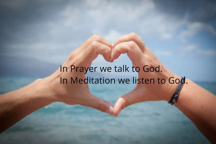 In the West Prayer is the way to connect to the Divine. In the East, Meditation. we need to talk and listen for optimal communication.